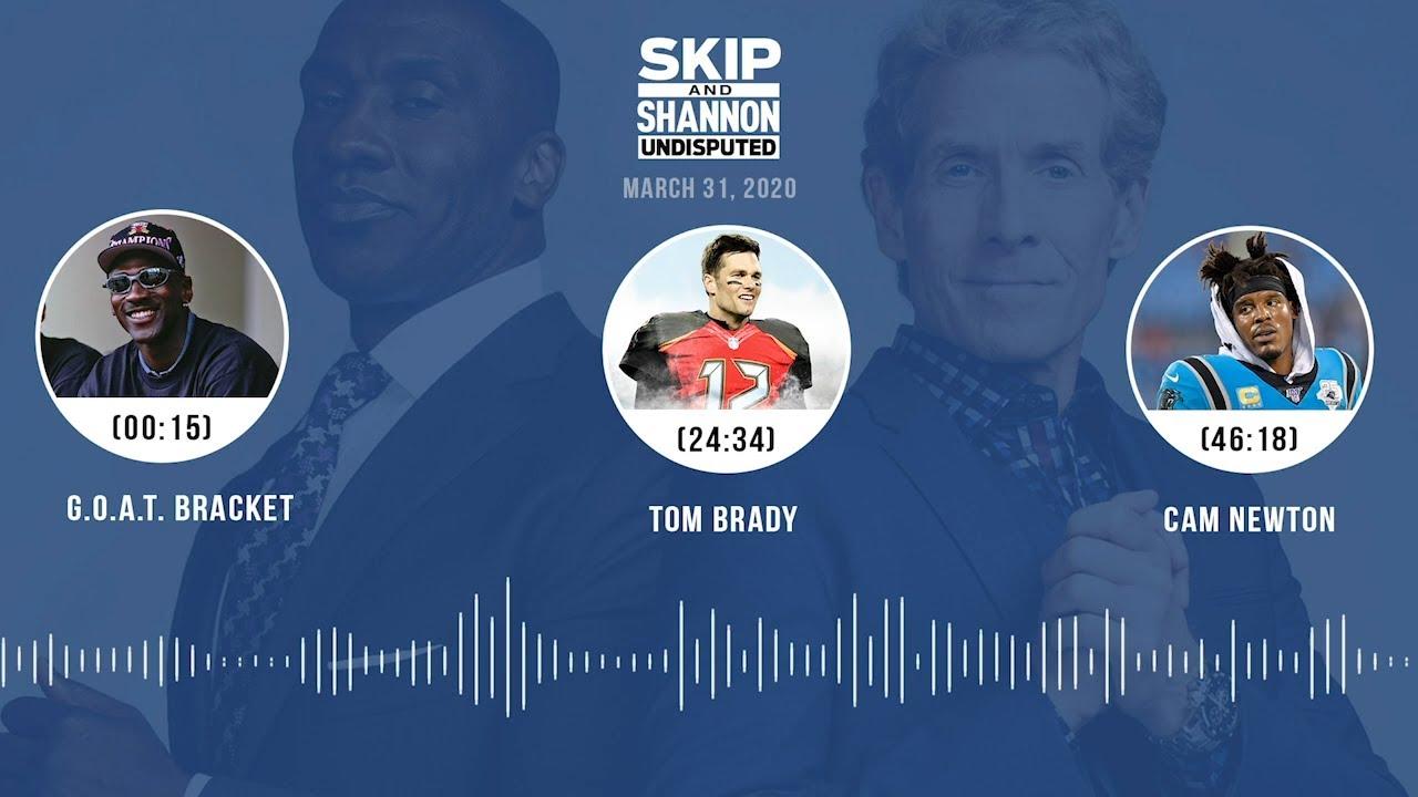 GOAT bracket, Tom Brady, Cam Newton (3.31.20) Audio Podcast