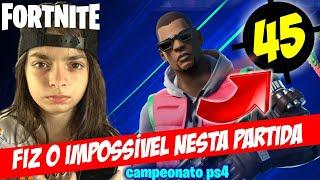 FIZ O IMPOSSÍVEL NESTA PARTIDA - FORTNITE CAMPEONATO PS4