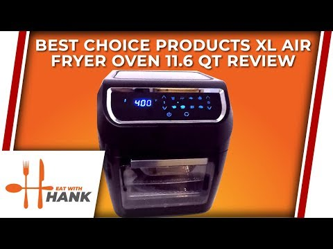 BCP Best Choice Products XL Air Fryer Oven 11.6 Qt Review