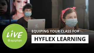 How to equip your classroom for HyFlex learning