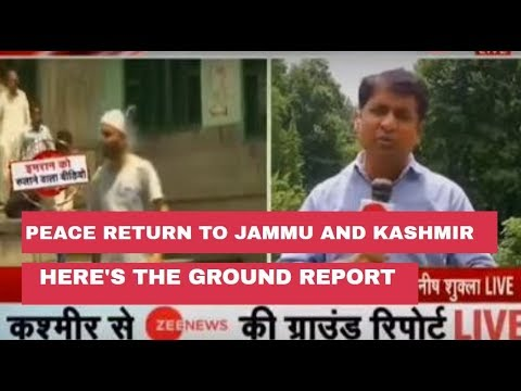 Peace returns to Jammu and Kashmir, Here's the ground report