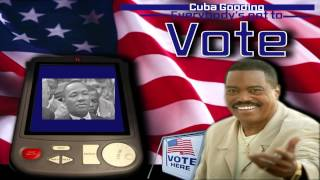 Everybody Got's to Vote - Cuba Gooding Sr.