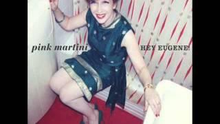Pink Martini-Hey Eugene FULL ALBUM