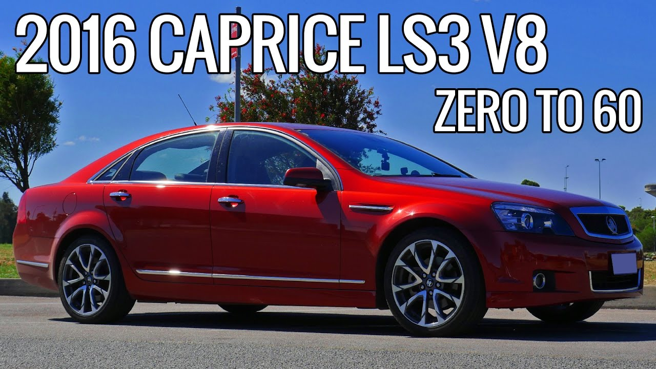 closer at super quality run shoes 2016 Holden WN Caprice 0-60 0-100 Acceleration Times Review Chevrolet EP#12