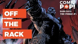 What is DARK DAYS: THE FORGE from DC Comics? | Off the Rack