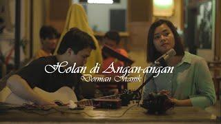 Download Lagu Batak Dorman Manik - Holan di Angan Angan (Live Cover by Sherly and Gon)