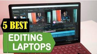 5 Best Laptops For Video Editing 2018 | Best Laptops For Video Editing Reviews | Top 5 Laptops For