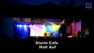 Sturm Cafe - Halt Auf (Live)