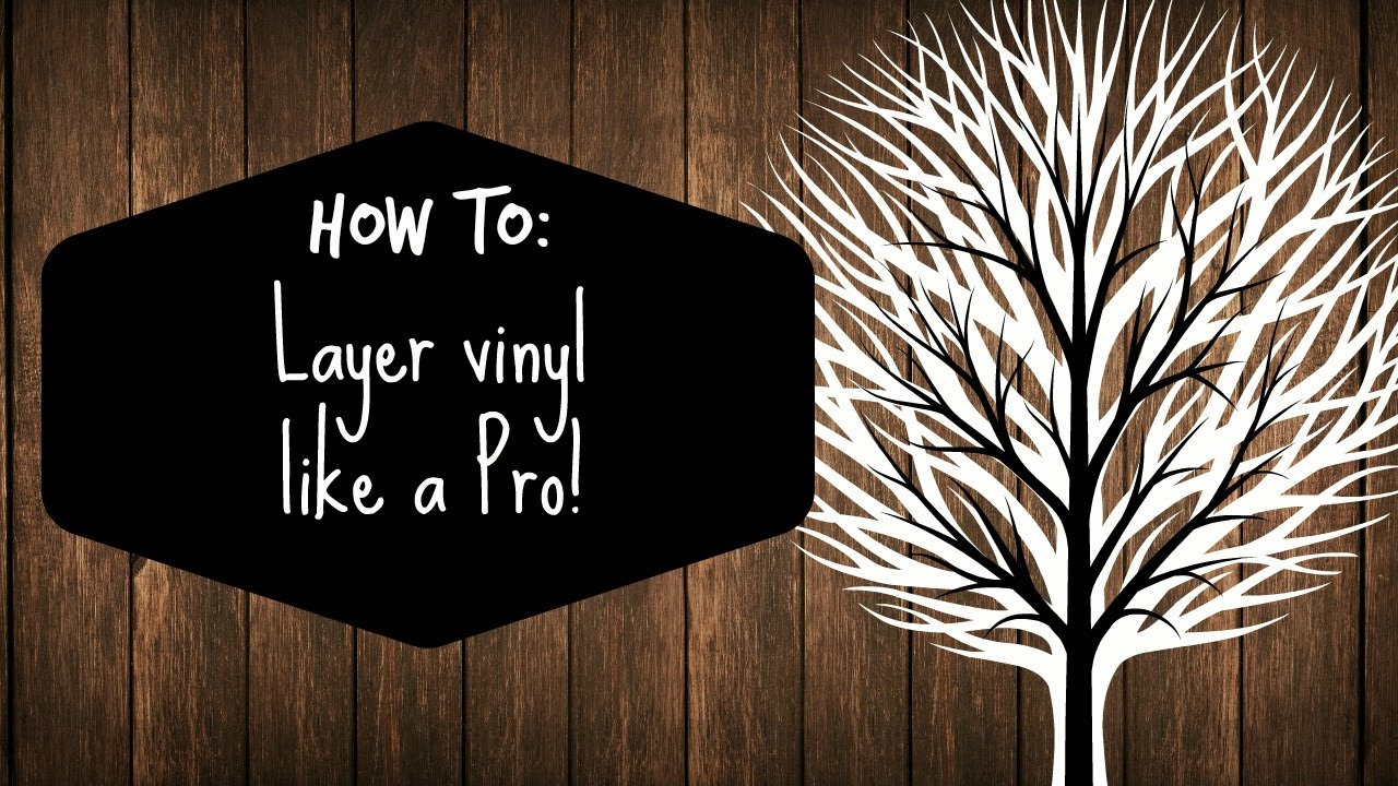 How To Layer Vinyl YouTube - How to make vinyl decals using cricut