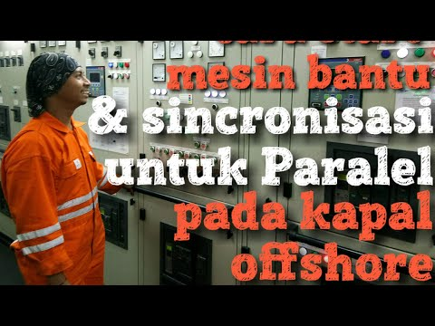 START ENGINE |Cara start Generator dan mem-Paralel-kannya |pada kapal Supply Offshore