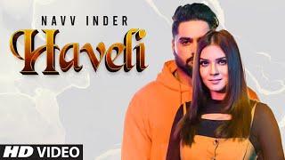 Navv Inder: Haveli Punjabi Song | Jaggi Jagowal, Dhruv G | Latest Punjabi Songs 2020 | T-Series