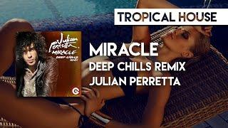 Julian Perretta - Miracle (Deep Chills Remix)
