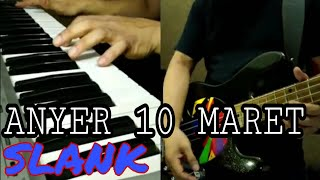 ANYER 10 MARET - SLANK ( BASS AND PIANO COVER)