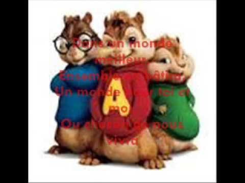 Dans un monde meilleur keen 'v version chipmunks avec lyrics