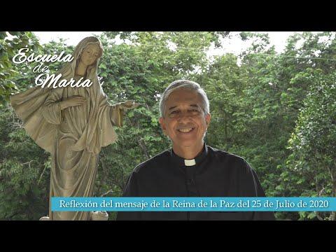 Escuela de María - Reflexión del mensaje de la Virgen María Reina de la Paz del 25 de julio de 2020