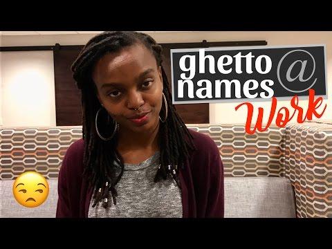 GHETTO NAMES AT WORK    Claudia Shaneka