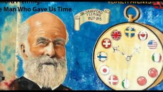 Who was Sandford Fleming? And why did he invent worldwide standard time zones? | canadian engineer