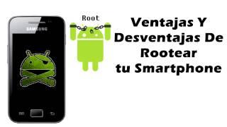 Ventajas y desventajas de rootear tu móvil (Español)