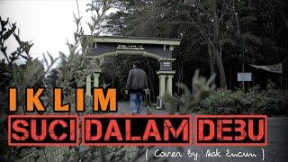 IKLIM - SUCI DALAM DEBU - Aak Encun ( COVER From @rockrecordsmalaysia Wan Zul )