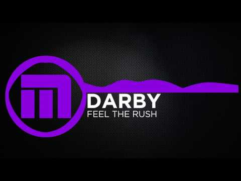 [Melodic Dubstep] - Darby - Feel the Rush [Madmutant Promotion]
