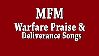 MFM 2019 Best Warfare Praise and Deliverance songs