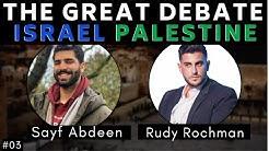The Great Israel Palestine Debate #03 - Rudy Rochman & Sayf Abdeen