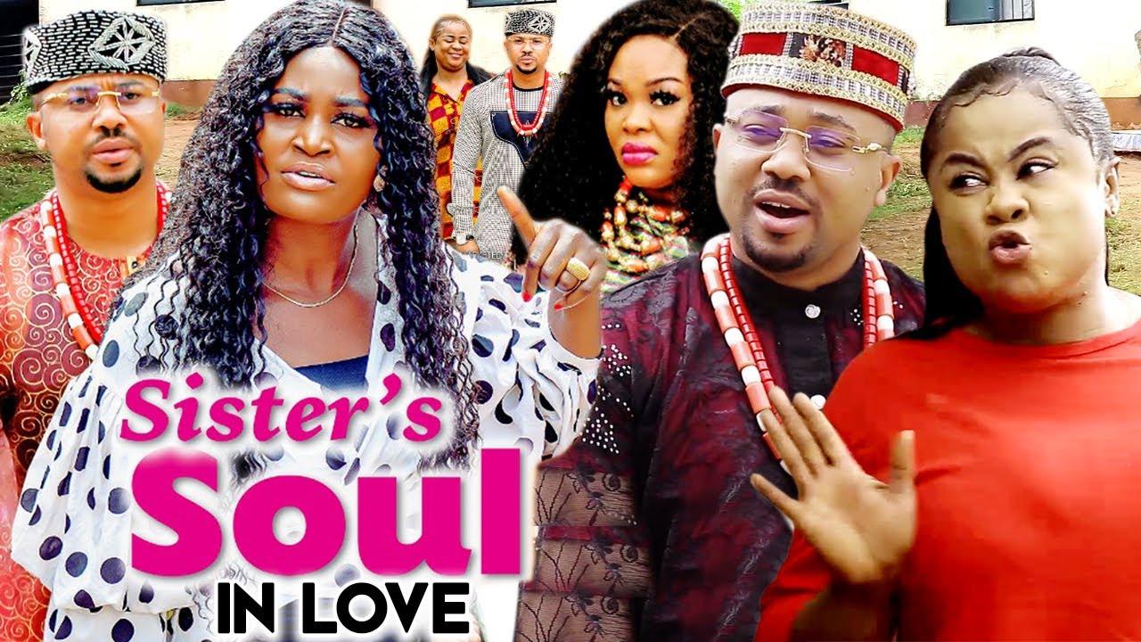 Download SISTER'S SOUL IN LOVE (SEASON 9,10&11) Chizzy Alichi, Mike Godson & Uju Okoli New Nigeria Movie 2021