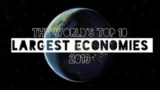 World's Top 10 Largest Economies - 2013