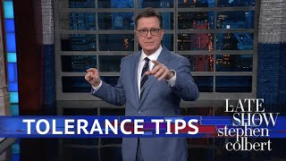 The Late Show's Tolerance Tips