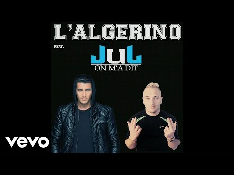 L'Algerino - On M'A Dit ft. Jul
