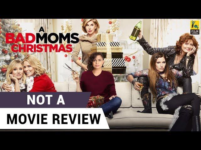 A Bad Moms Christmas Movie.A Bad Moms Christmas Film Companion