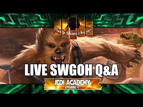 Star Wars Galaxy of Heroes Jedi Academy Episode 77 Live Q&A #swgoh & Warrior Talks About OT Chewie!