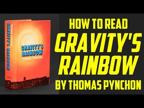 How to Read GRAVITY'S RAINBOW by Thomas Pynchon and Why!