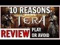 10 Reasons To Play Or Avoid TERA | TERA New Player Review 2019