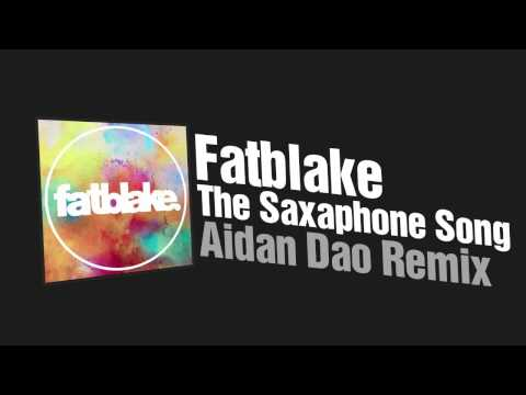 Fatblake - The Saxaphone Song (Aidan Dao...