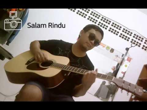 Tipe - X - Salam Rindu (Cover by Amatiran)