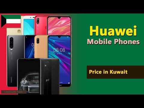 Huawei Mobile Price in Kuwait   Huawei Phones Prices in Kuwait - 2019