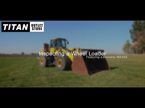 How To Inspect A Wheel Loader