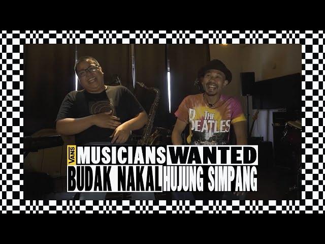 Vans Musician Wanted Recap : Budak Nakal Hujung Simpang