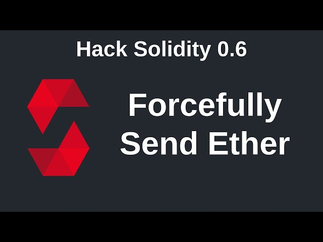Forcefully Send Ether with selfdestruct | Hack Solidity (0.6)