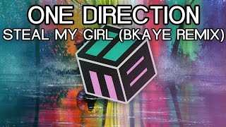 One Direction - Steal My Girl (BKAYE Remix) [Free Download]