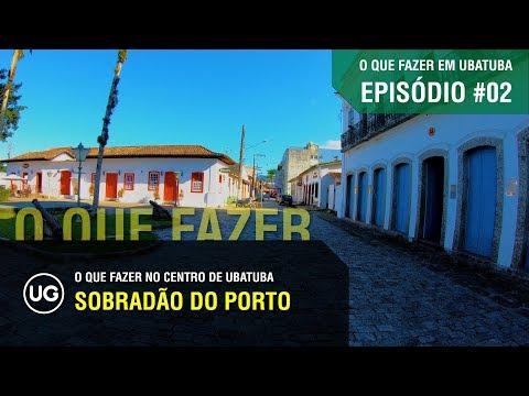 Casarão ou Sobradão do Porto de Ubatuba - EP#02 - O que fazer em Ubatuba no centro