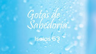 GOTAS DE SABEDORIA - Isaías 53