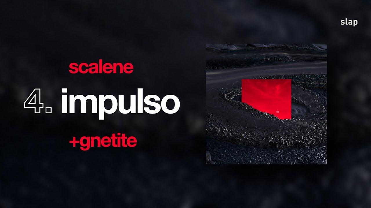 scalene-impulso-ep-gnetite-scalenetube