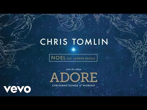 Chris Tomlin - Noel (Live/Audio) ft. Lauren Daigle