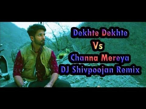 Dekhte Dekhte Atif Aslam Vs Channa Mereya Arijit Singh DJ Shivpoojan Remix Fl Studio 20 Flp Zip