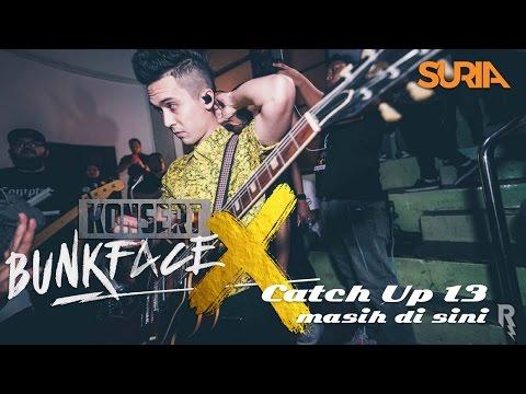 Catch Up! - Konsert Bunkface X Ep. 13 - Masih Di Sini