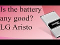 LG Aristo Battery Life Is it any good?