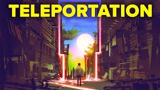 What If We Invented Teleportation?