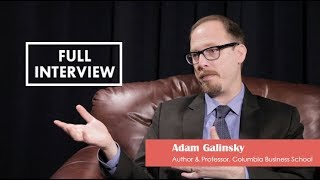 Learning from Authors – Adam Galinsky, Full Episode